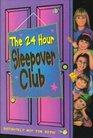 The 24 Hour Sleepover Club