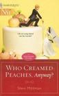 Who Creamed Peaches, Anyway?  (Harlequin Next) (Teddi Bayer, Bk 5)