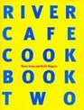 The River Cafe Cookbook 2