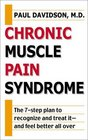Chronic Muscle Pain Syndrome The 7-Step Plan to Recognize and Treat It - and Feel Better All Over