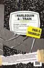 The Harlequin & The Train: A Novella