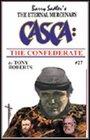 Casca the Confederate (CASCA The Eternal Mercenary, Book 27)