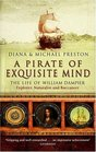 A Pirate of Exquisite Mind The Life of William Dampier
