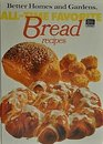 Better Homes and Gardens All-Time Favorite Bread Recipes