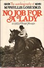 No job for a lady The autobiography of M Phyllis Lose V M D