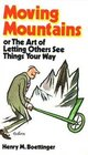 Moving mountains Or The art and craft of letting others see things your way