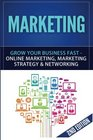 Marketing Grow Your Business FAST - Online Marketing Marketing Strategy  Networking