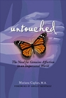 Untouched The Need for Genuine Affection in an Impersonal World