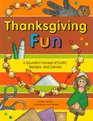 Thanksgiving Fun A Bountiful Harvest of Crafts Recipes and Games