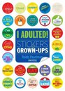 I Adulted Stickers for GrownUps