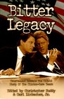Bitter Legacy: Newsmax.Com Reveals the Untold Story of the Clinton-Gore Years