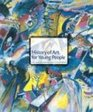 History of Art for Young People (Trade Version) (6th Edition)