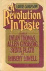 A revolution in taste Studies of Dylan Thomas Allen Ginsberg Sylvia Plath and Robert Lowell