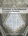 Salvadori's Structure in Architecture The Building of Buildings