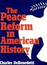 The Peace Reform in American History