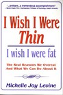 I Wish I Were Thin I Wish I Were Fat