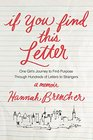 If You Find This Letter: One Girl's Journey to Find Purpose Through Hundreds of Letters to Strangers