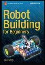 Robot Building for Beginners Third Edition