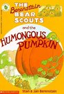 The Berenstain Bear Scouts and the Humongous Pumpkin (Berenstain Bears)