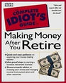 Complete Idiot's Guide to MAKNG MONEY AFTR RET