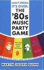 Don't Dream It's Over: the '80s Music Party Game