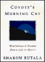Coyote's morning cry Meditations  dreams from a life in nature
