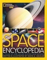 National Geographic Kids Space Encyclopedia A tour of Our Solar System and Beyond