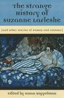 The Strange History of Suzanne LaFleshe : And Other Stories of Women and Fatness (Women's Stories Project (Hardcover))