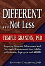 Different Not Less Ultimate Success Stories from People with Autism and Asperger's