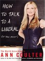How To Talk To A Liberal