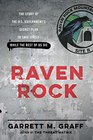 Raven Rock The Story of the US Government's Secret Plan to Save Itself--While the Rest of Us Die