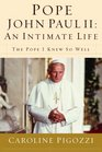 Pope John Paul II: An Intimate Life: The Pope I Knew So Well