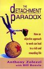 The Detachment Paradox