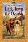Little Town in the Ozarks (Little House: The Rose Years)