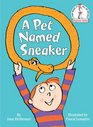 A Pet Named Sneaker