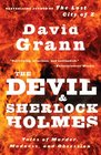 The Devil and Sherlock Holmes Tales of Murder Madness and Obsession
