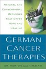 German Cancer Therapies Natural and Conventional Medicines That Offer Hope and Healing