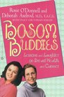 Bosom Buddies  Lessons and Laughter on Breast Health and Cancer