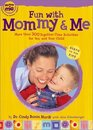Fun With Mommy and Me: More Than 300 Together-Time Activities for You and Your Child, Birth to Age Five