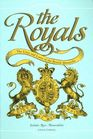 The Royals The Lives and Loves of the British Monarchs