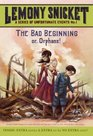 The Bad Beginning: Or, Orphans! (Series of Unfortunate Events, Bk 1)