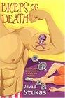 Biceps Of Death (Michael, Monette & Robert, Bk 4)