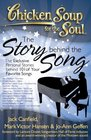 Chicken Soup for the Soul: The Story behind the Song - The Exclusive Personal Stories behind 101 of Your Favorite Songs