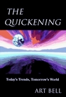The Quickening Today's Trends Tomorrow's World