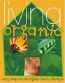 Living Organic: Easy Steps to an Organic Family Lifestyle