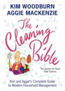 The Cleaning Bible Kim and Aggie's Complete Guide to Modern Household Management