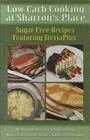 Low carb cooking and Sharron's place: Sugar free recipes featuring SteviaPlus