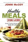 Healthy Meals for Less Great-Tasting Simple Recipes Under 1 a Serving
