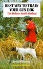 Best Way to Train Your Gun Dog  The Delmar Smith Method