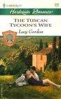 The Tuscan Tycoon's Wife (Counts of Calvani, Bk 3) (Harlequin Romance, No 3760)